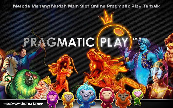 Metode Menang Mudah Main Slot Online Pragmatic Play Terbaik